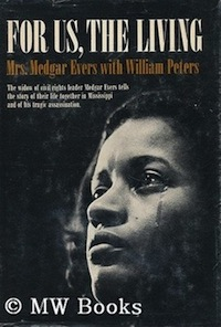 For Us The Living Myrlie Evers' (Williams) 1967 memoir written with my dad, William Peters