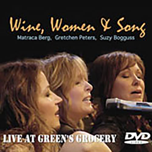 Wine, Women & Song - Matraca Berg, Gretchen Peters, Suzy Bogguss