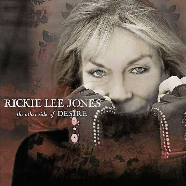 "Rickie Lee Jones ""The Other Side of Desire"""