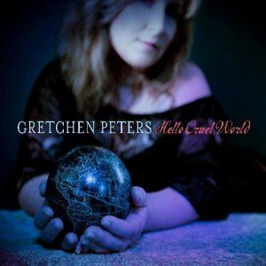 Gretchen Peters - Hello Cruel World