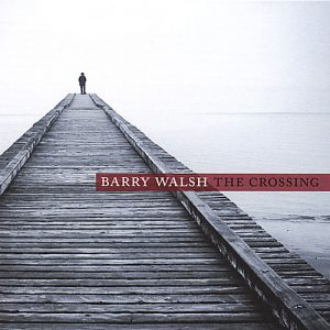 Barry Walsh - The Crossing