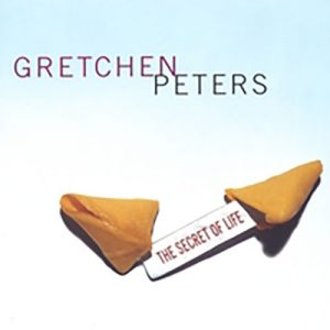 Gretchen Peters - The Secret Of Life (Reissue)