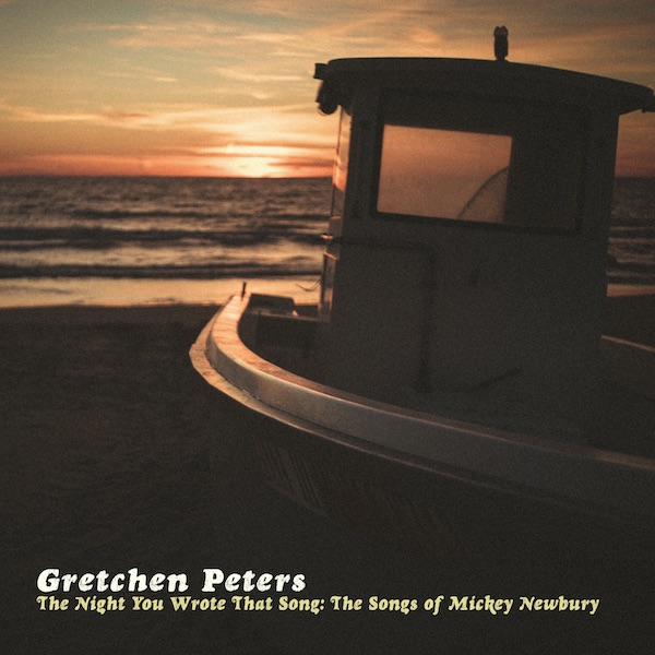 Gretchen Peters - The Night You Wrote That Song: The Songs Of Mickey Newbury